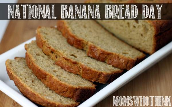 Banana Bread Day with Recipe