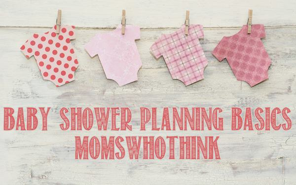 Moms Who Think Baby Shower Planning Basics