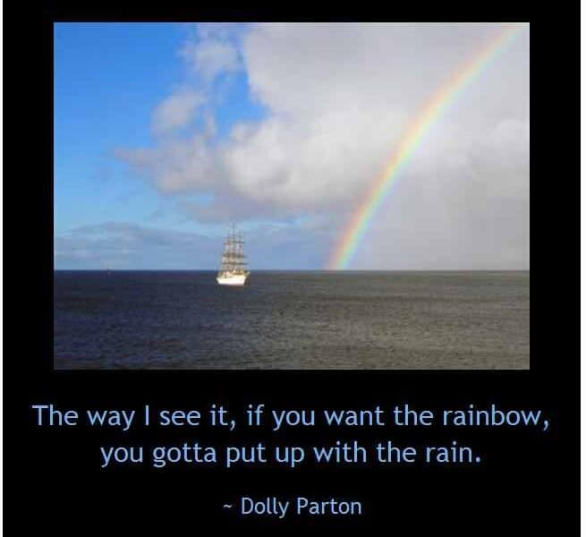 To Get the Rainbow in Life