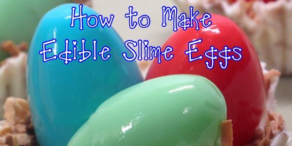 How to Make Edible Slime Easter Eggs
